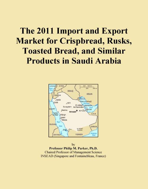 The 2011 Import and Export Market for Crispbread, Rusks, Toasted Bread, and Similar Products in Saudi Arabia - Product Image
