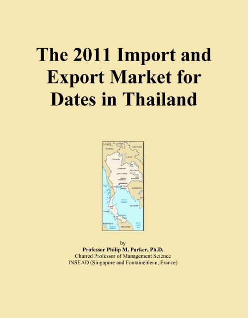 The 2011 Import and Export Market for Dates in Thailand - Product Image