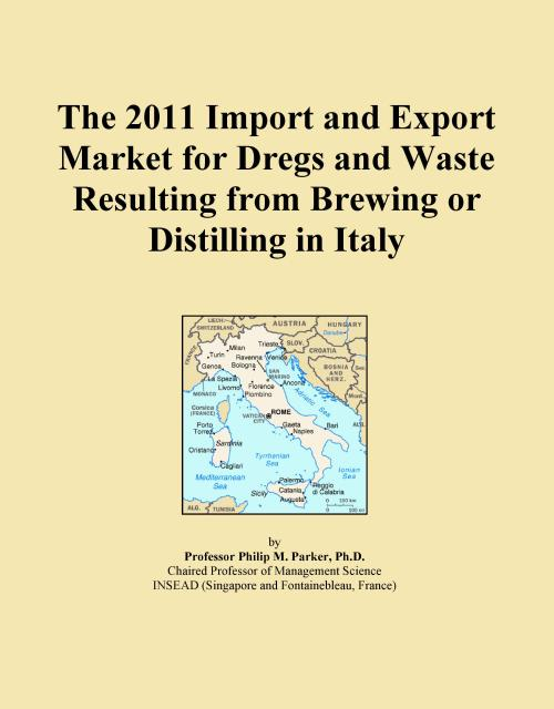 The 2011 Import and Export Market for Dregs and Waste Resulting from Brewing or Distilling in Italy - Product Image