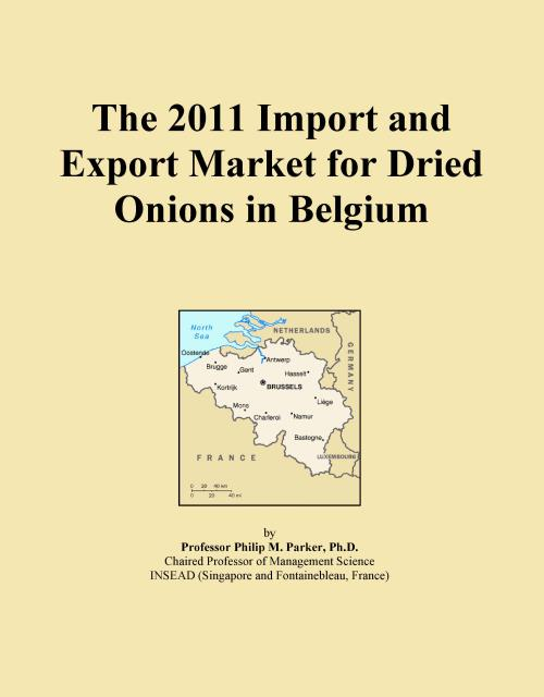The 2011 Import and Export Market for Dried Onions in Belgium - Product Image