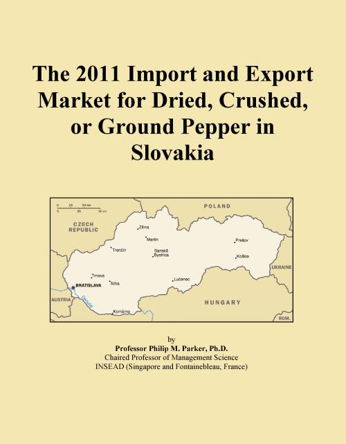 The 2011 Import and Export Market for Dried, Crushed, or Ground Pepper in Slovakia - Product Image