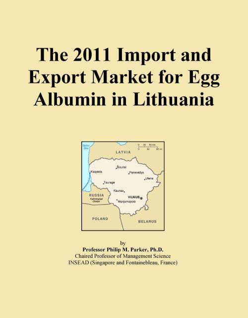 The 2011 Import and Export Market for Egg Albumin in Lithuania - Product Image