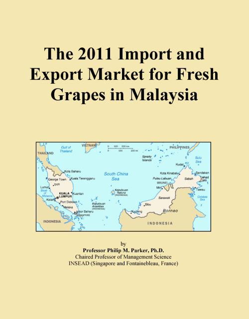 The 2011 Import and Export Market for Fresh Grapes in Malaysia - Product Image