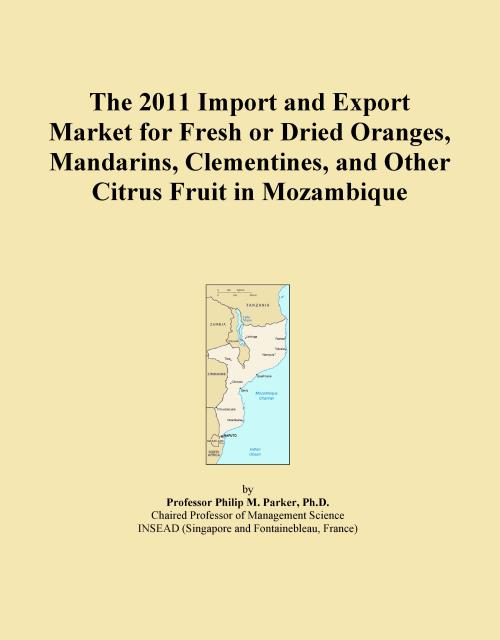 The 2011 Import and Export Market for Fresh or Dried Oranges, Mandarins, Clementines, and Other Citrus Fruit in Mozambique - Product Image