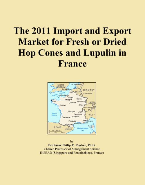 The 2011 Import and Export Market for Fresh or Dried Hop Cones and Lupulin in France - Product Image