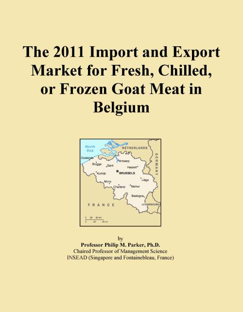 The 2011 Import and Export Market for Fresh, Chilled, or Frozen Goat Meat in Belgium - Product Image