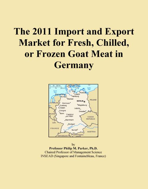 The 2011 Import and Export Market for Fresh, Chilled, or Frozen Goat Meat in Germany - Product Image