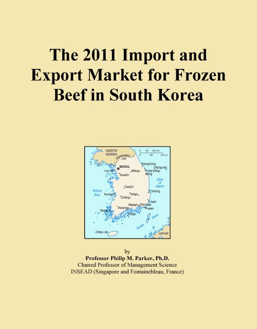 The 2011 Import and Export Market for Frozen Beef in South Korea - Product Image