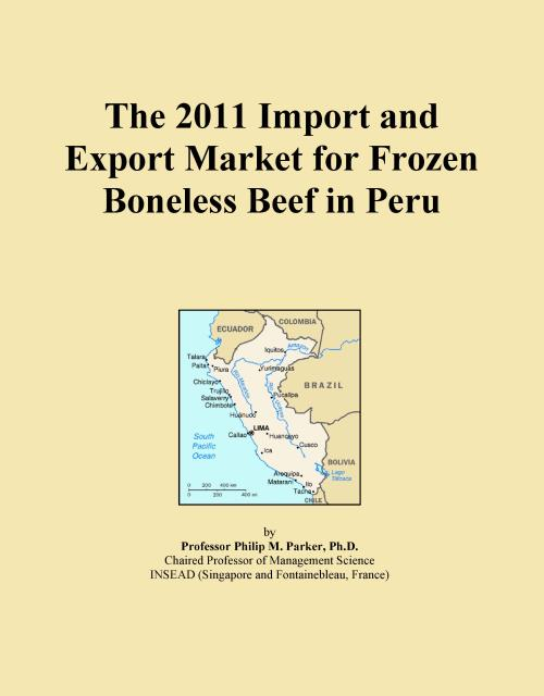 The 2011 Import and Export Market for Frozen Boneless Beef in Peru - Product Image