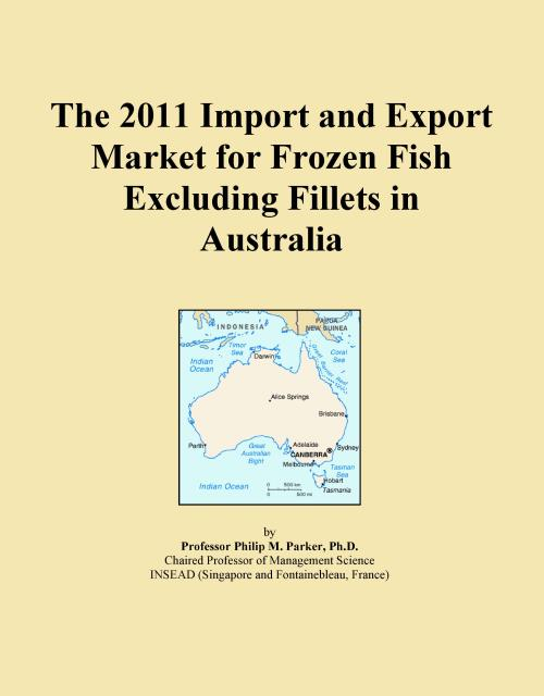 The 2011 Import and Export Market for Frozen Fish Excluding Fillets in Australia - Product Image