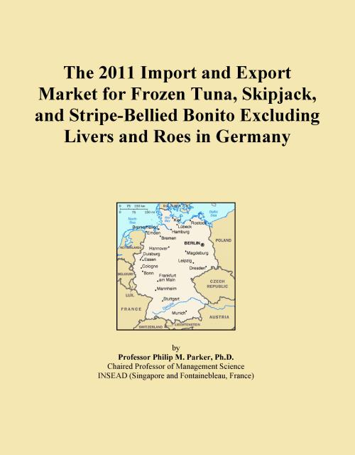 The 2011 Import and Export Market for Frozen Tuna, Skipjack, and Stripe-Bellied Bonito Excluding Livers and Roes in Germany - Product Image