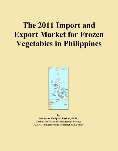 The 2011 Import and Export Market for Frozen Vegetables in Philippines - Product Image