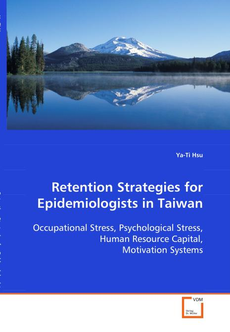 Retention Strategies for Epidemiologists in Taiwan. Edition No. 1 - Product Image