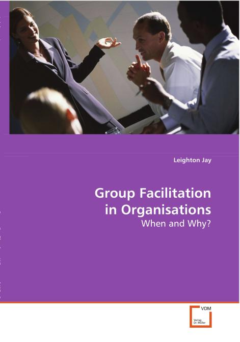 Group Facilitation in Organisations. Edition No. 1 - Product Image