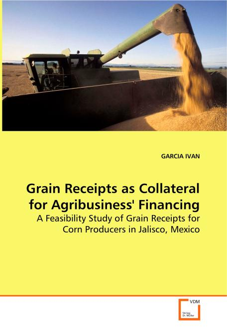 Grain Receipts as Collateral for Agribusiness' 
