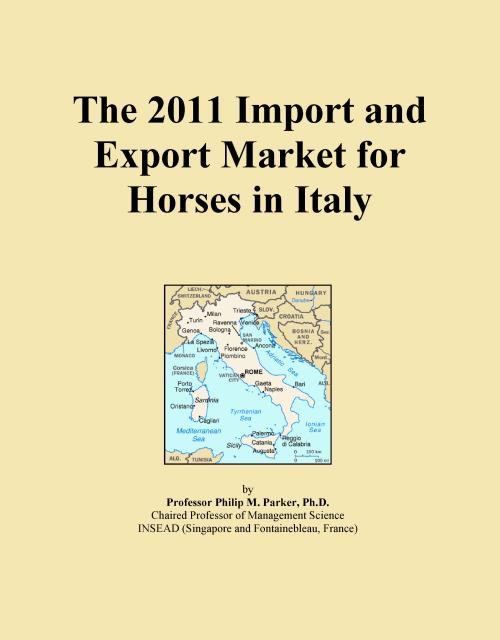The 2011 Import and Export Market for Horses in Italy - Product Image