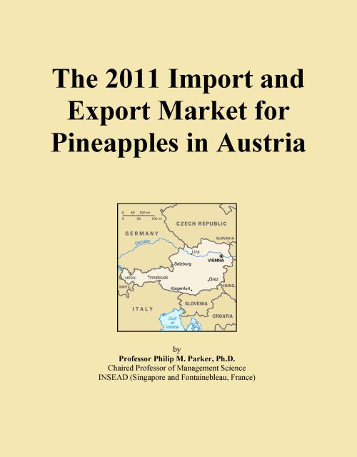 The 2011 Import and Export Market for Pineapples in Austria - Product Image