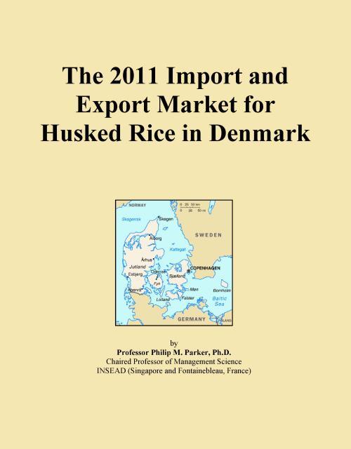 The 2011 Import and Export Market for Husked Rice in Denmark - Product Image