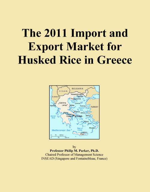 The 2011 Import and Export Market for Husked Rice in Greece - Product Image