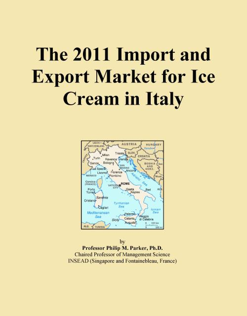The 2011 Import and Export Market for Ice Cream in Italy - Product Image