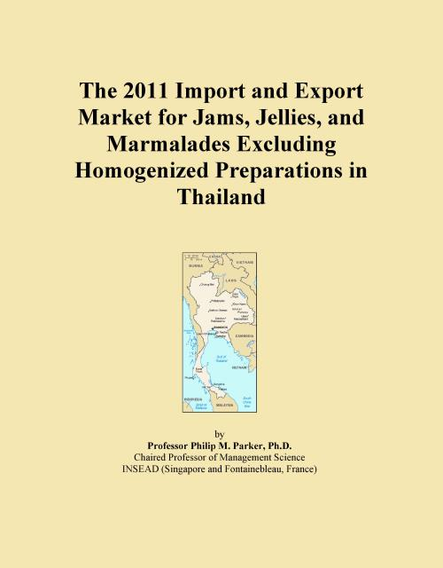 The 2011 Import and Export Market for Jams, Jellies, and Marmalades Excluding Homogenized Preparations in Thailand - Product Image