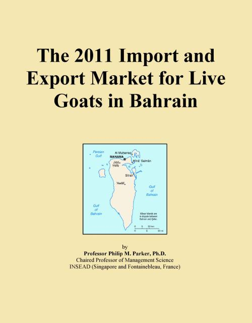 The 2011 Import and Export Market for Live Goats in Bahrain - Product Image