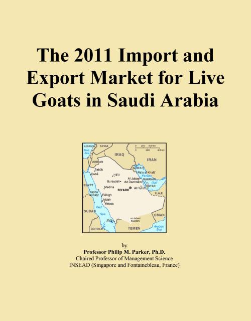 The 2011 Import and Export Market for Live Goats in Saudi Arabia - Product Image