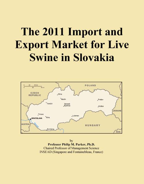 The 2011 Import and Export Market for Live Swine in Slovakia - Product Image
