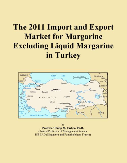 The 2011 Import and Export Market for Margarine Excluding Liquid Margarine in Turkey - Product Image