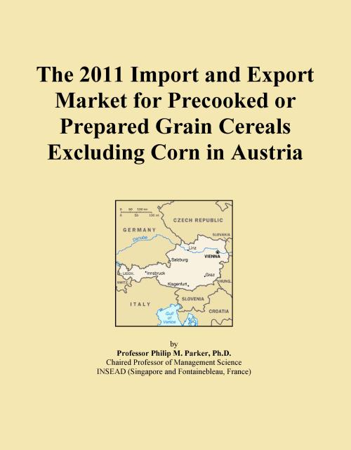 The 2011 Import and Export Market for Precooked or Prepared Grain Cereals Excluding Corn in Austria - Product Image