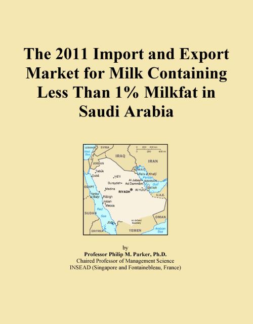The 2011 Import and Export Market for Milk Containing Less Than 1% Milkfat in Saudi Arabia - Product Image