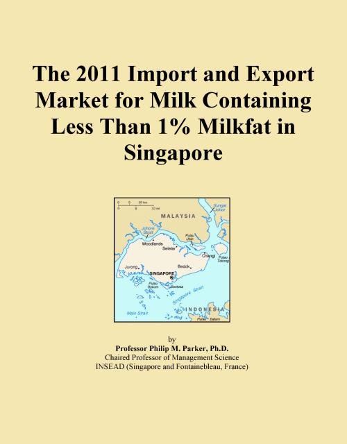 The 2011 Import and Export Market for Milk Containing Less Than 1% Milkfat in Singapore - Product Image