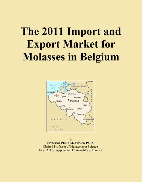 The 2011 Import and Export Market for Molasses in Belgium - Product Image
