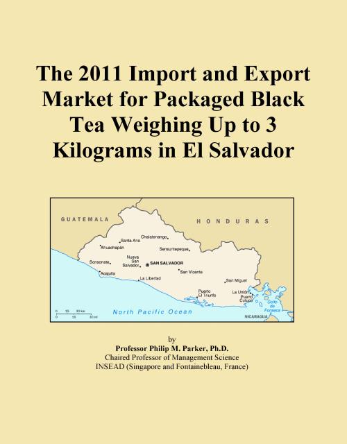 The 2011 Import and Export Market for Packaged Black Tea Weighing Up to 3 Kilograms in El Salvador - Product Image
