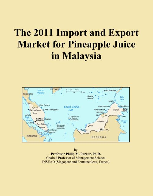 The 2011 Import and Export Market for Pineapple Juice in Malaysia - Product Image