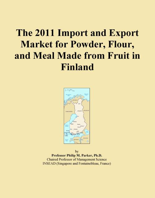 The 2011 Import and Export Market for Powder, Flour, and Meal Made from Fruit in Finland - Product Image