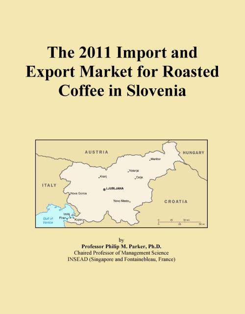 The 2011 Import and Export Market for Roasted Coffee in Slovenia - Product Image