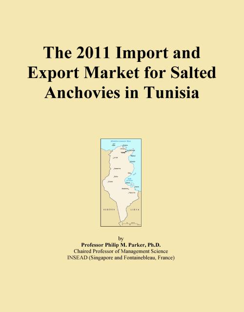 The 2011 Import and Export Market for Salted Anchovies in Tunisia - Product Image