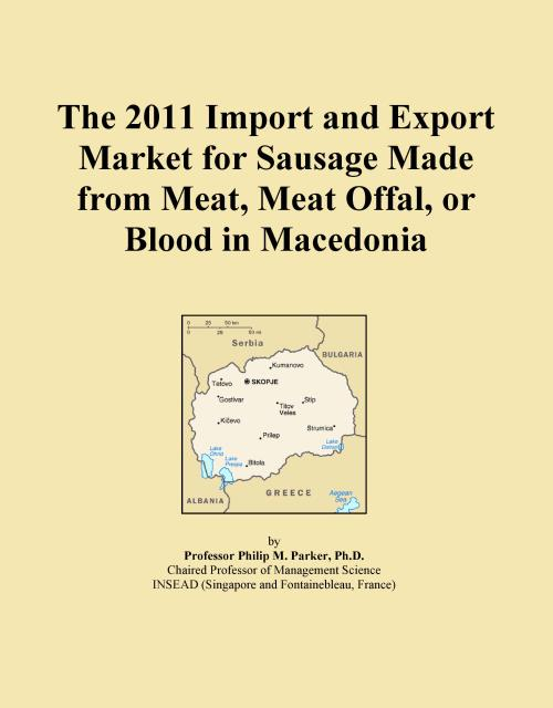 The 2011 Import and Export Market for Sausage Made from Meat, Meat Offal, or Blood in Macedonia - Product Image