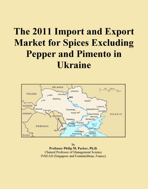 The 2011 Import and Export Market for Spices Excluding Pepper and Pimento in Ukraine - Product Image
