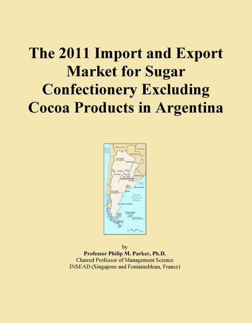 The 2011 Import and Export Market for Sugar Confectionery Excluding Cocoa Products in Argentina - Product Image