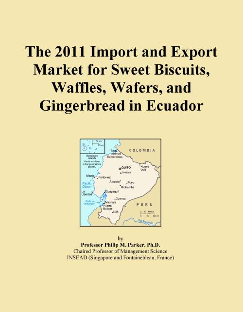 The 2011 Import and Export Market for Sweet Biscuits, Waffles, Wafers, and Gingerbread in Ecuador - Product Image