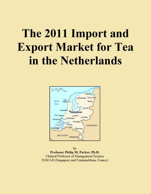 The 2011 Import and Export Market for Tea in the Netherlands - Product Image