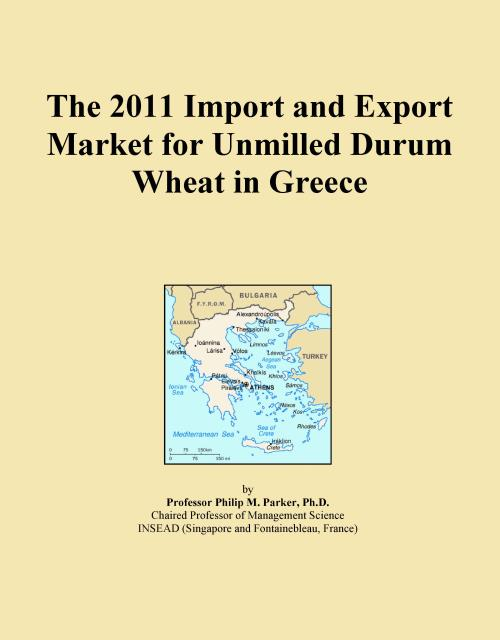 The 2011 Import and Export Market for Unmilled Durum Wheat in Greece - Product Image