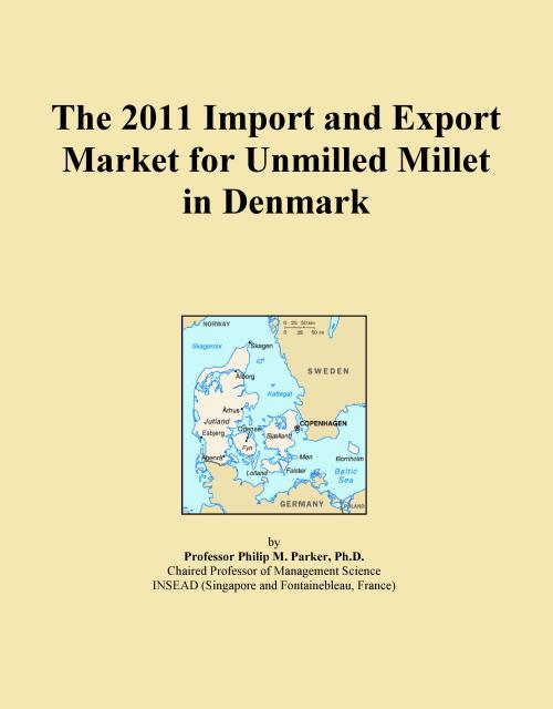 The 2011 Import and Export Market for Unmilled Millet in Denmark - Product Image