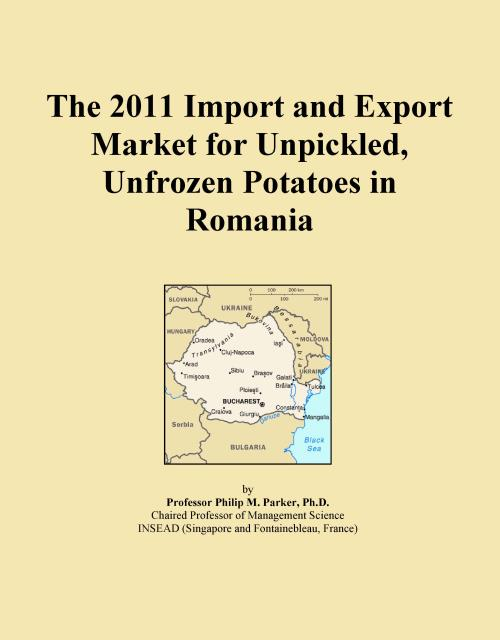 The 2011 Import and Export Market for Unpickled, Unfrozen Potatoes in Romania - Product Image