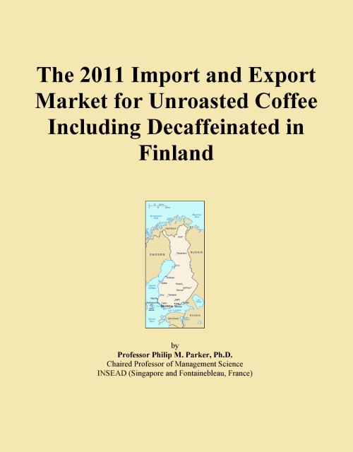 The 2011 Import and Export Market for Unroasted Coffee Including Decaffeinated in Finland - Product Image