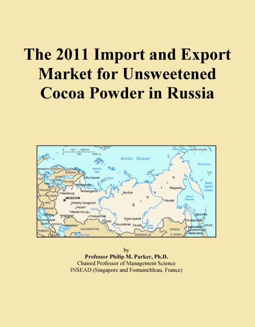 The 2011 Import and Export Market for Unsweetened Cocoa Powder in Russia - Product Image