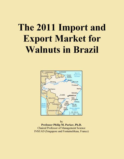 The 2011 Import and Export Market for Walnuts in Brazil - Product Image