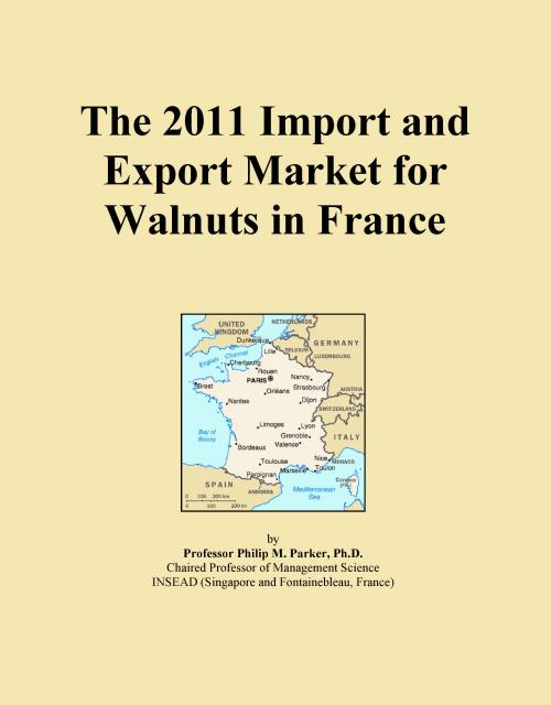The 2011 Import and Export Market for Walnuts in France - Product Image